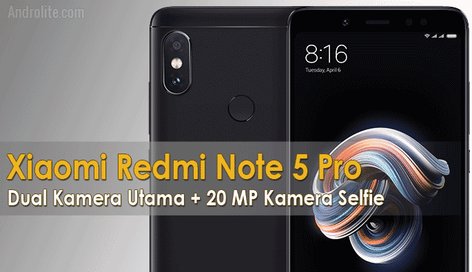 update harga xiaomi redmi note 5 pro terbaru 2018 dan spesifikasi