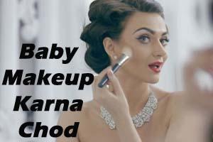 Baby Makeup Karna Chod