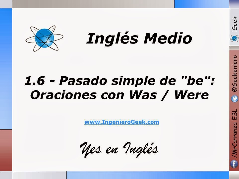 Igeek 16 Pasado Simple De Be Oraciones Con Was Were