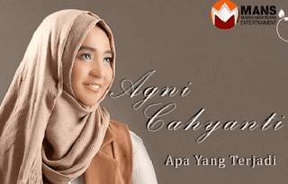 Lirik Lagu Apa Yang Terjadi - Agni Cahyanti