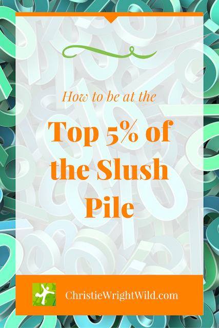 How to Be at the Top 5% of the Slush Pile | submissions | writing tips | author advice