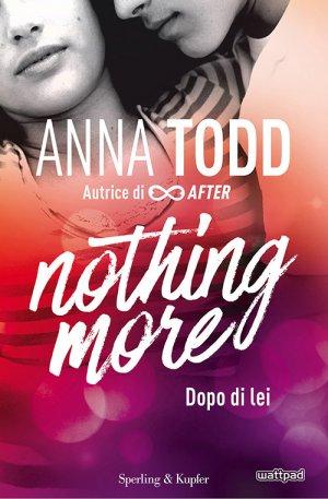 25 Ottobre #SaveTheDate: esce in Italia NOTHING MORE di Anna Todd
