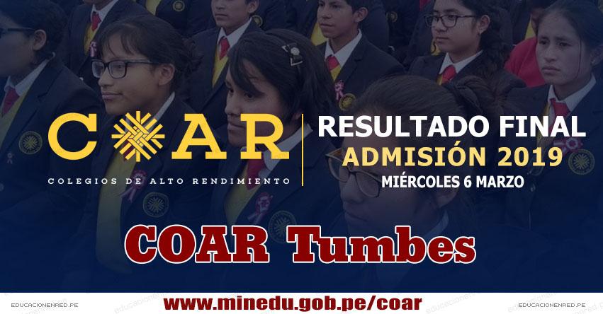 COAR Tumbes: Resultado Final Examen Admisión 2019 (6 Marzo) Lista de Ingresantes - Colegios de Alto Rendimiento - MINEDU - www.dret.edu.pe