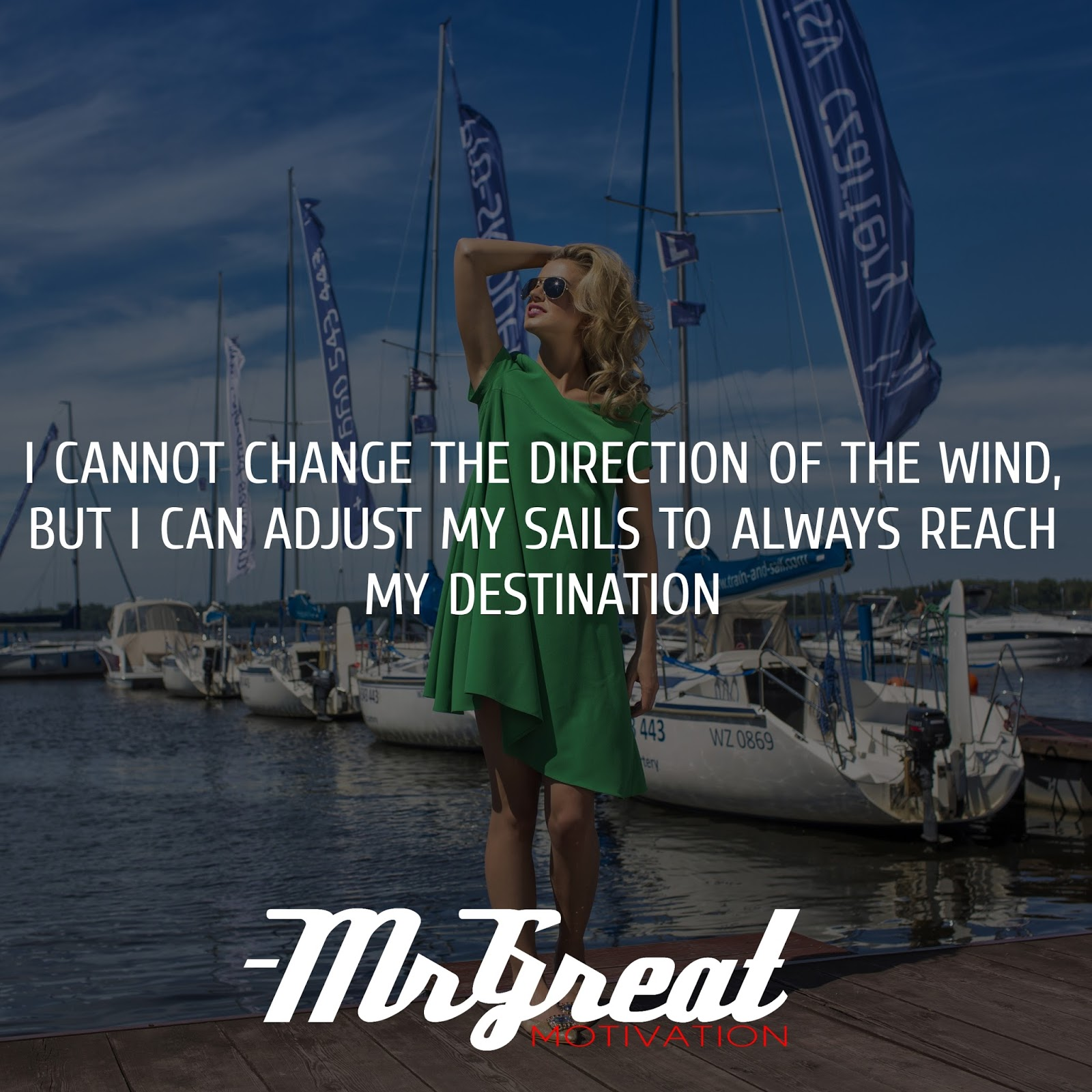 I can't change the direction of the wind, but I can adjust my sails to always reach my destination - Jimmy Dean