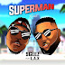 MPNAIJA MUSIC: 9Geez – Superman (Remix) Ft. L.A.X