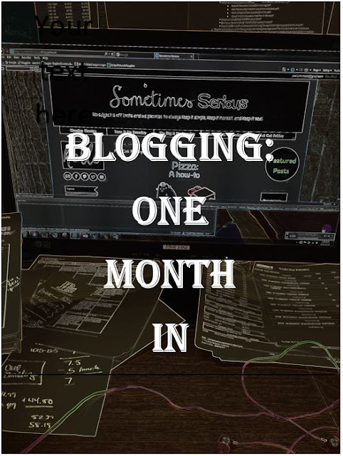 http://www.sometimes-serious.com/2016/05/Blogging-One-Month-In_11.html