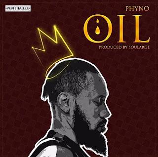 Lyrics: Phyno – OIL