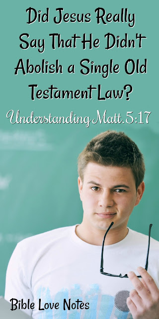 Did God Really Say He Didn't Abolish Old Testament Law? Understanding Mt.5:17