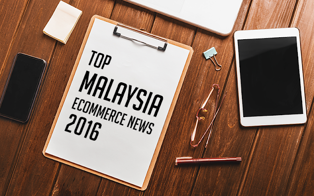 Top Malaysia eCommerce news 2016
