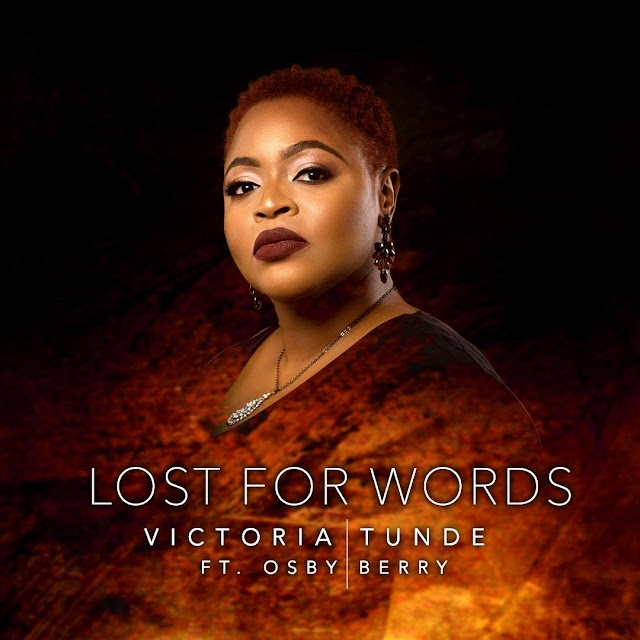 VIDEO + AUDIO: Victoria Tunde ft Osby Berry – Lost for Words | @VictoriaTunde_