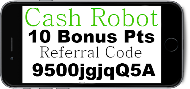 Cash Robot Referral Code, Reviews, Sign up Bonus and Invite Code 2018-2019