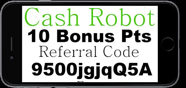 Cash Robot Referral Code, Reviews, Sign up Bonus and Invite Code 2021-2022
