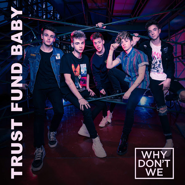 Why Don't We - Trust Fund Baby - Single Cover