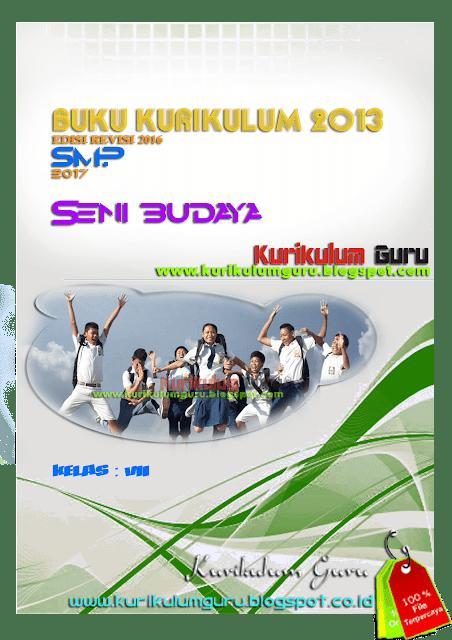 DOWNLOAD BUKU KURIKULUM 2013 EDISI REVISI 2016 JENJANG SMP 2017 SENI BUDAYA