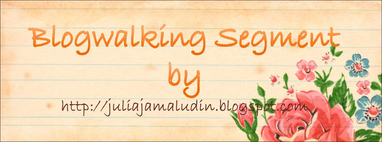 http://juliajamaludin.blogspot.com/2015/05/blogwalking-segment-by.html
