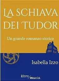 http://www.amazon.it/La-schiava-dei-Tudor-romanzo-ebook/dp/B00E5X6A6G