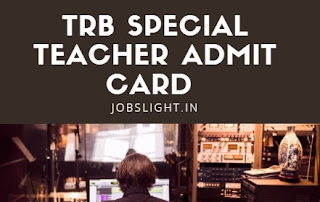 TRB Special Teacher Admit Card
