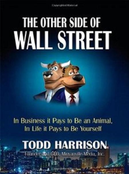 El otro lado de Wall Street: En Business Siempre paga ser un animal, en la vida, País de ser tú mismo – Todd Harrison