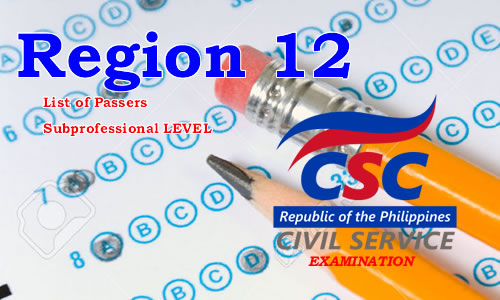 List of Passers Region 12 August 2017 CSE-PPT Subprofessional Level