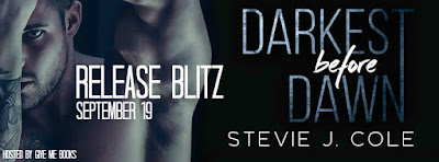 Release Blitz:Darkest Before Dawn by Stevie J. Cole!!