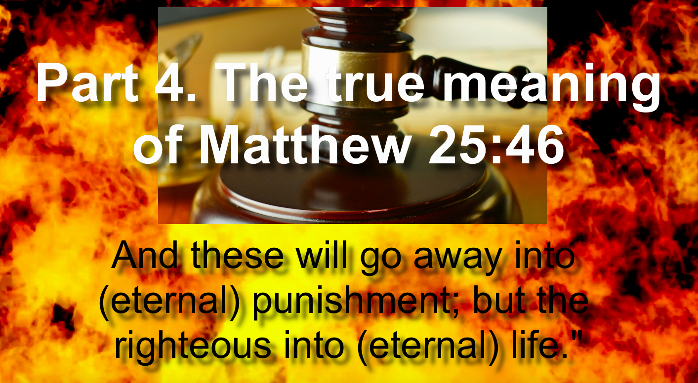 Part 4. The true meaning of Matthew 25:46.