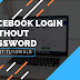 How to Get Into Facebook without Password
