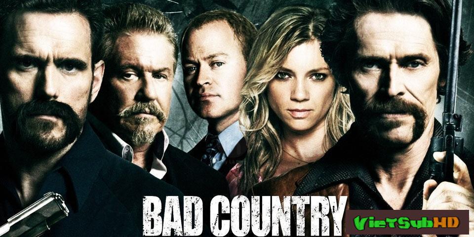 Phim Vùng Đất Xấu Xa VietSub HD | Bad Country 2014