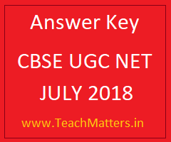 image : CBSE UGC NET July 2018 Answer Key @ TeachMatters