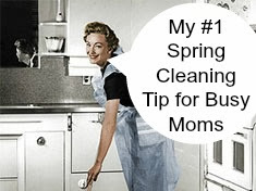 #1 Best Spring Cleaning Tip for Busy Moms