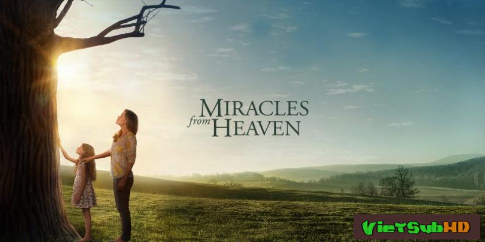 Phim Phép lạ từ Thiên Đường VietSub HD | Miracles from Heaven 2016