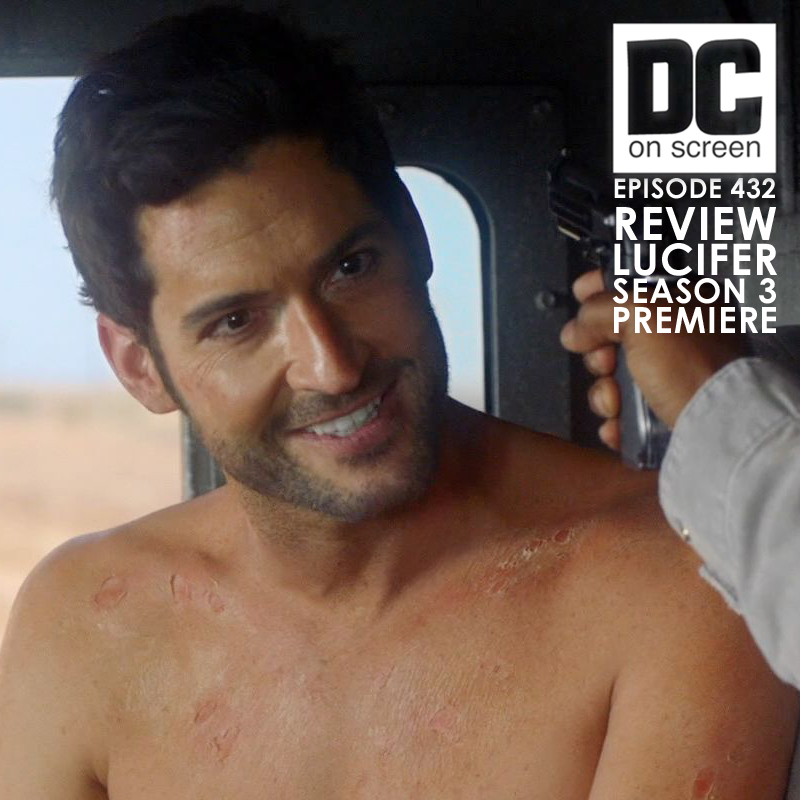 DC On SCREEN Podcast: 432: Lucifer Season 3 Premiere Review