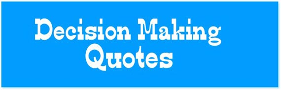 Motivating Sayings, Message Quotes on Decision Making