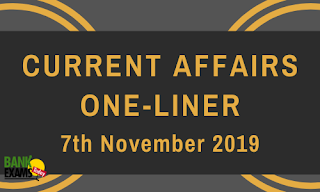Current Affairs One-Liner: 7th November 2019