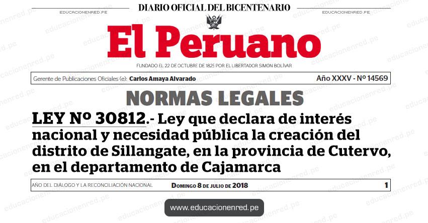 LEY Nº 30812 - Ley que declara de interés nacional y necesidad pública la creación del distrito de Sillangate, en la provincia de Cutervo, en el departamento de Cajamarca - www.congreso.gob.pe
