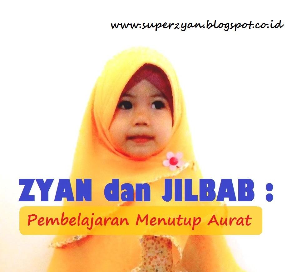 Zyan Dan Jilbab Pembelajaran Menutup Aurat The Super Zyan Notes