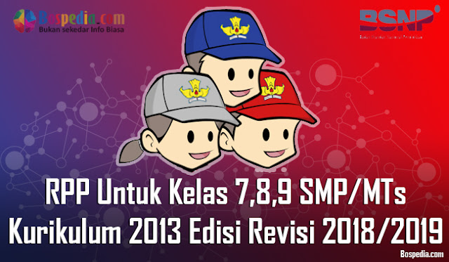RPP Untuk Kelas 7,8,9 SMP/MTs Kurikulum 2013 Edisi Revisi 2018/2019
