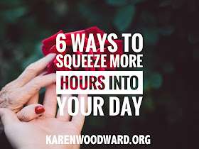 6 Ways to Squeeze More Hours Into Your Day