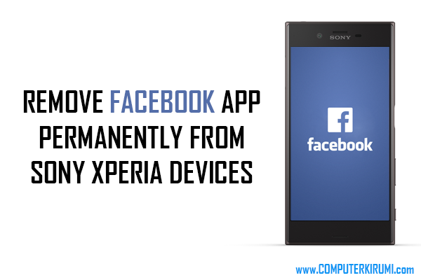remove facebook app permanently from sony xperia devices