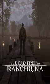 The Dead Tree of Ranchiuna - The Dead Tree of Ranchiuna Update.v1.1.0-CODEX