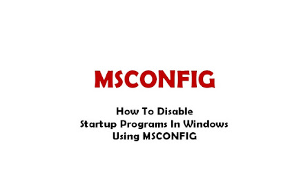 How To Disable Startup Programs In Windows Using Msconfig