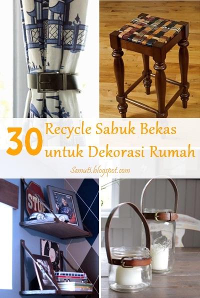 30 Recycle Sabuk Bekas untuk Dekorasi Rumah