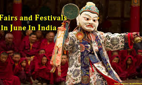 Popular Fairs and famous Festivals In June In India.
