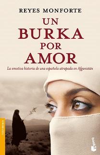 Porta de Un burka por amor, de Reyes Monforte, donde se ve una mujer con un burka blanco, sólo dejándole los ojos libres. Al fondo, una mujer con el burka negro en un páramo.