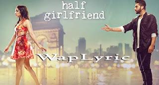Half Girlfriend All Songs Lyrics