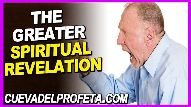 The greater spiritual revelation - William Marrion Branham Quotes