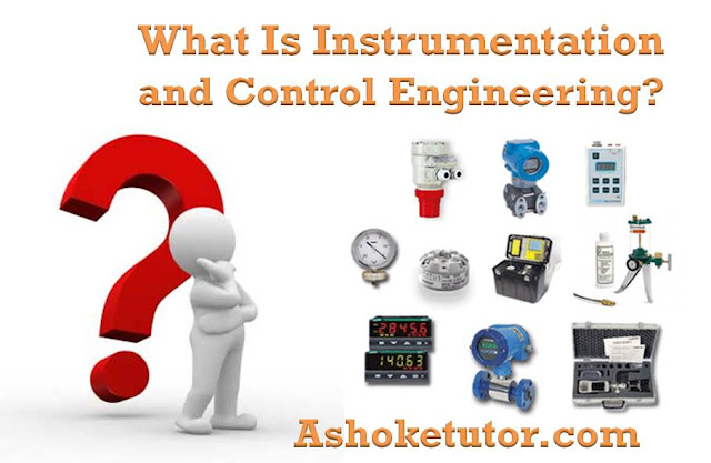 What is Instrumentation and control Engineering