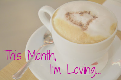 This Month I'm Loving
