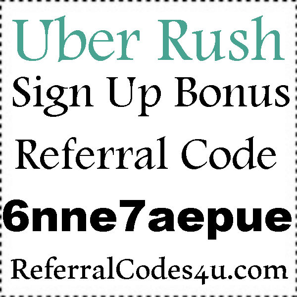 UberRush Referral Codes 2016-2021, Uber Rush Driver Sign Up Bonus, UberRush Promo Codes