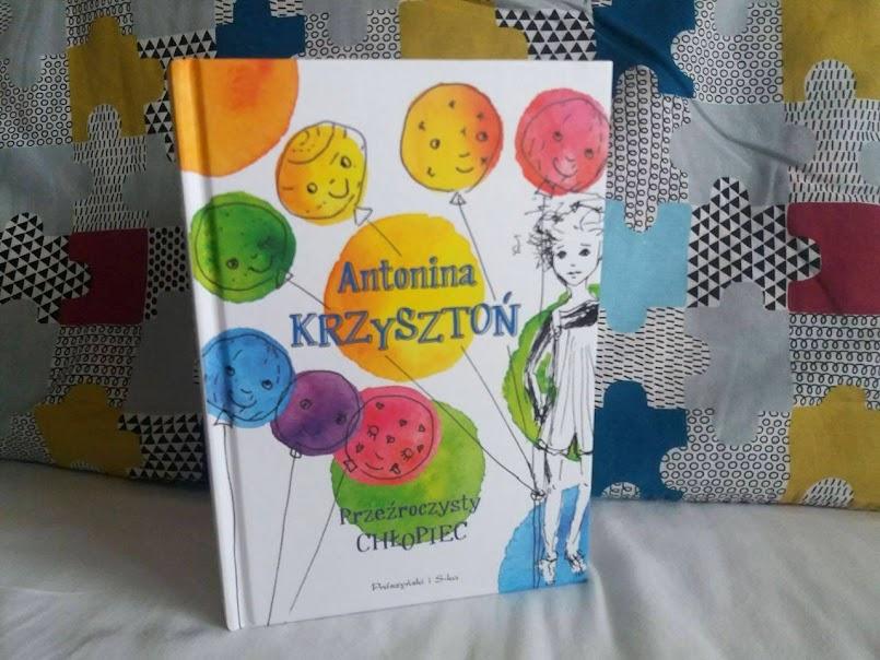 """Wyjątkowy debiut: """"Przeźroczysty chłopiec"""" - Antonina Krzysztoń"""