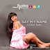 New AUDIO | Shilole Ft. Barnaba Classic - Say My Name | Download
